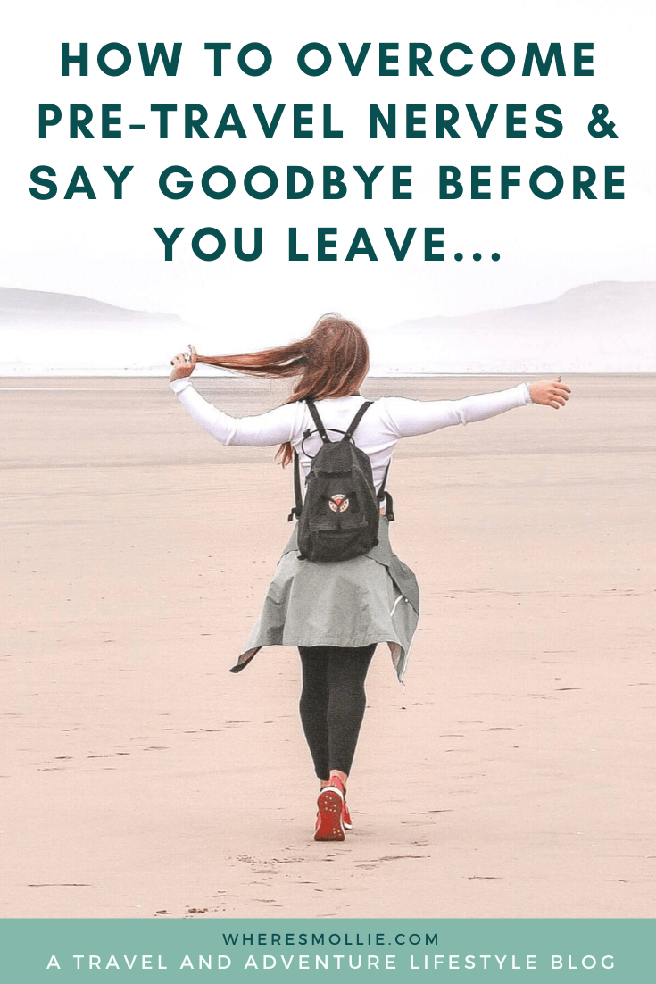 Overcoming Pre-Travel Nerves and Goodbyes