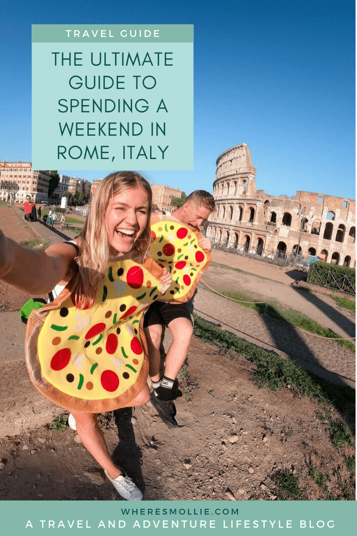 THE ULTIMATE GUIDE TO SPENDING A WEEKEND IN ROME, ITALY