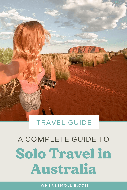 A complete guide to solo travel in Australia
