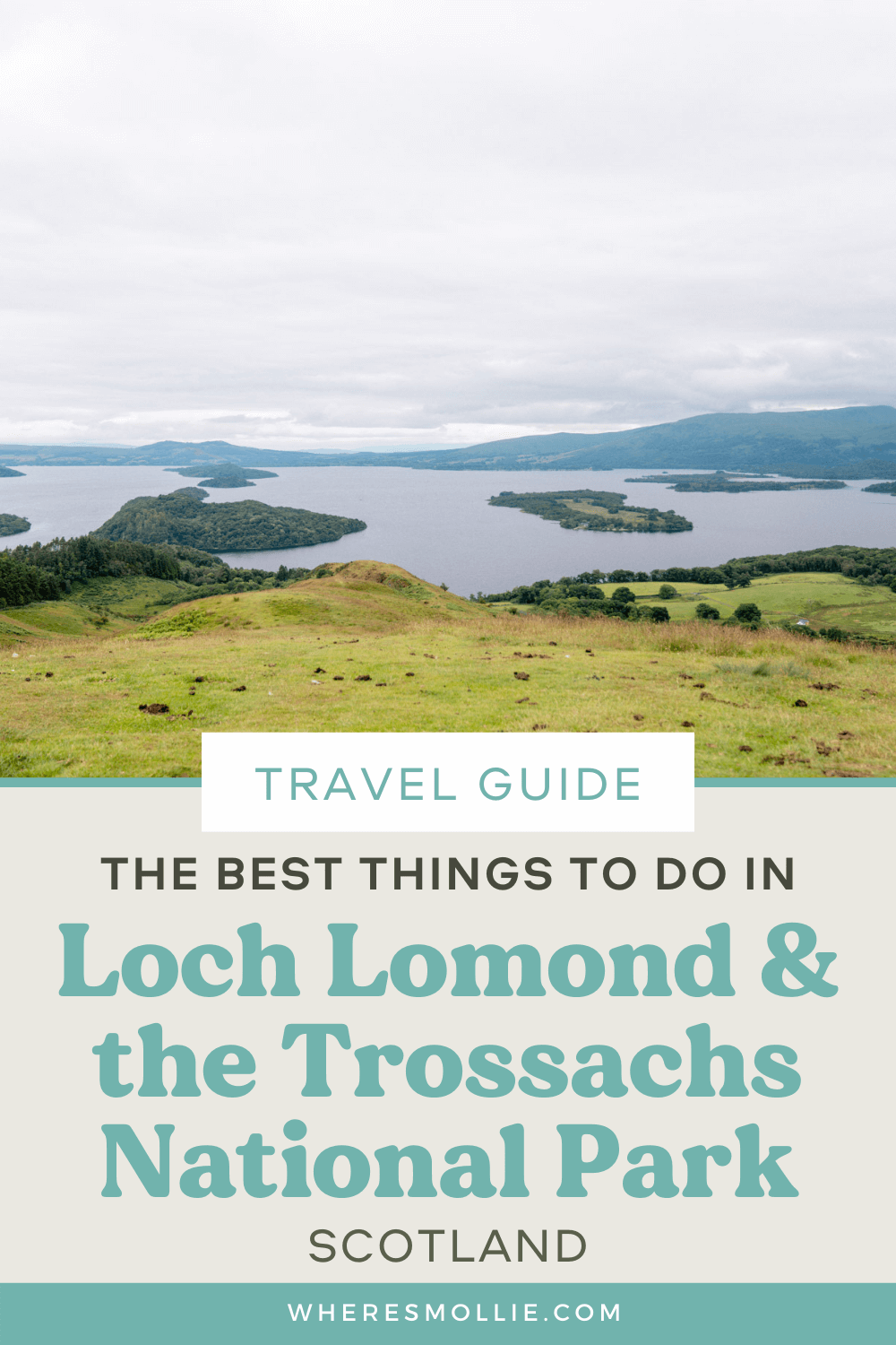A complete guide to Loch Lomond and the Trossachs National Park, Scotland